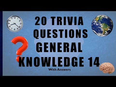 20 Trivia Questions No. 14 (General Knowledge)