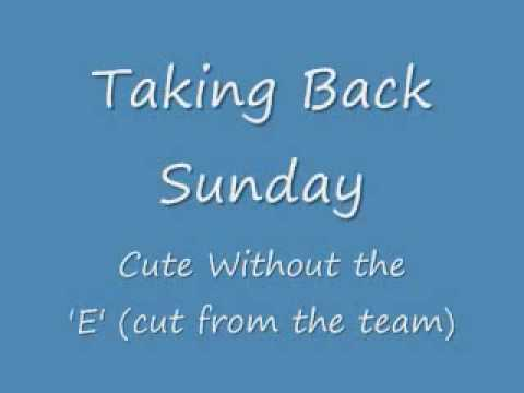Taking Back Sunday  Cute Without the E Lyrics