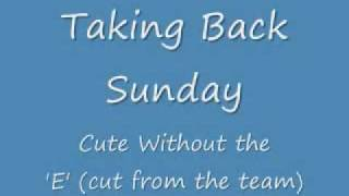 Watch Taking Back Sunday Cute Without The E Cut From The Team video