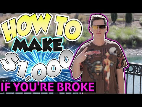 HOW TO MAKE $1,000 If You're BROKE