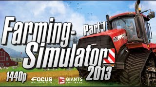 Farming Simulator 2013 Part 1 Let's harvest the field PC Gameplay 1440p