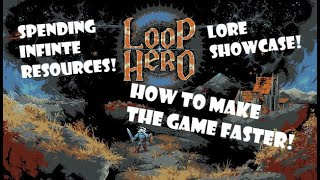 Spending infinite resources, how to make the game faster and lore of the game showcase! | Loop Hero