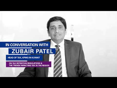 In conversation with Zubair Patel - Partner and Head of Tax, KPMG in Kuwait