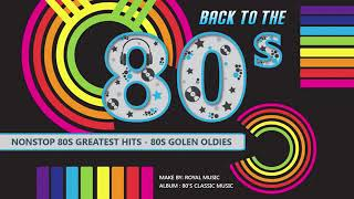 80s Greatest Hits   Top Oldies Songs Of 1980s   Greatest 80s Music Hits