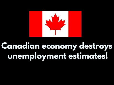 Canadian economy destroys unemployment estimates!