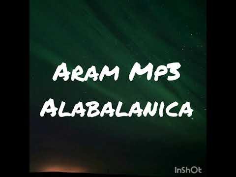 Aram Mp3 - Alabalanica