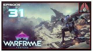 Let's Play Warframe: Fortuna With CohhCarnage - Episode 31