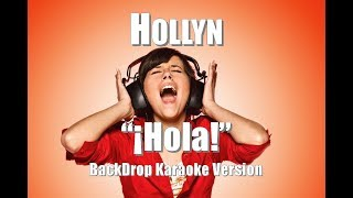 "Hollyn ""¡Hola!"" BackDrop Karaoke Version"