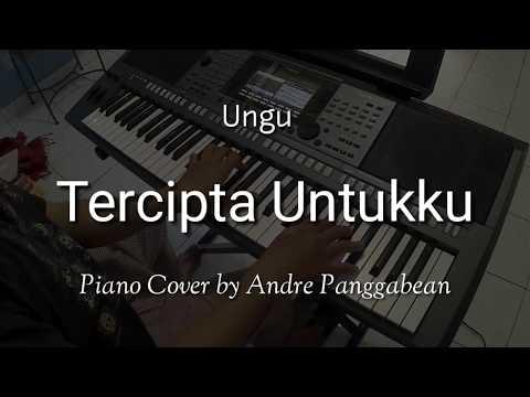 Tercipta Untukku - Ungu | Piano Cover By Andre Panggabean