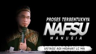 Download Video Proses Terbentuknya Hawa Nafsu Manusia | Ustadz Adi Hidayat Lc MA MP3 3GP MP4