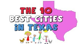 The 10 BEST CITIES to Live in TEXAS