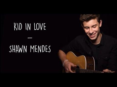 Kid In Love - Shawn Mendes (Lyrics)