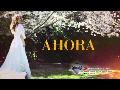 """AHORA"" - Chiquis Rivera (Ahora) - Sweet Sound Records 2015"