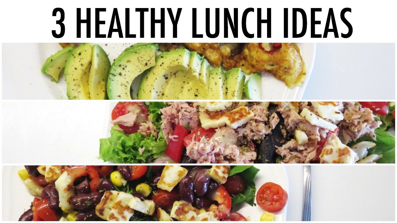 3 HEALTHY LUNCH IDEAS
