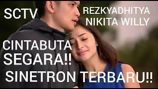 Video Sinetron terbaru Rezky Aditya & Nikita willy Cinta Buta Segara di SCTV! download MP3, 3GP, MP4, WEBM, AVI, FLV Oktober 2018