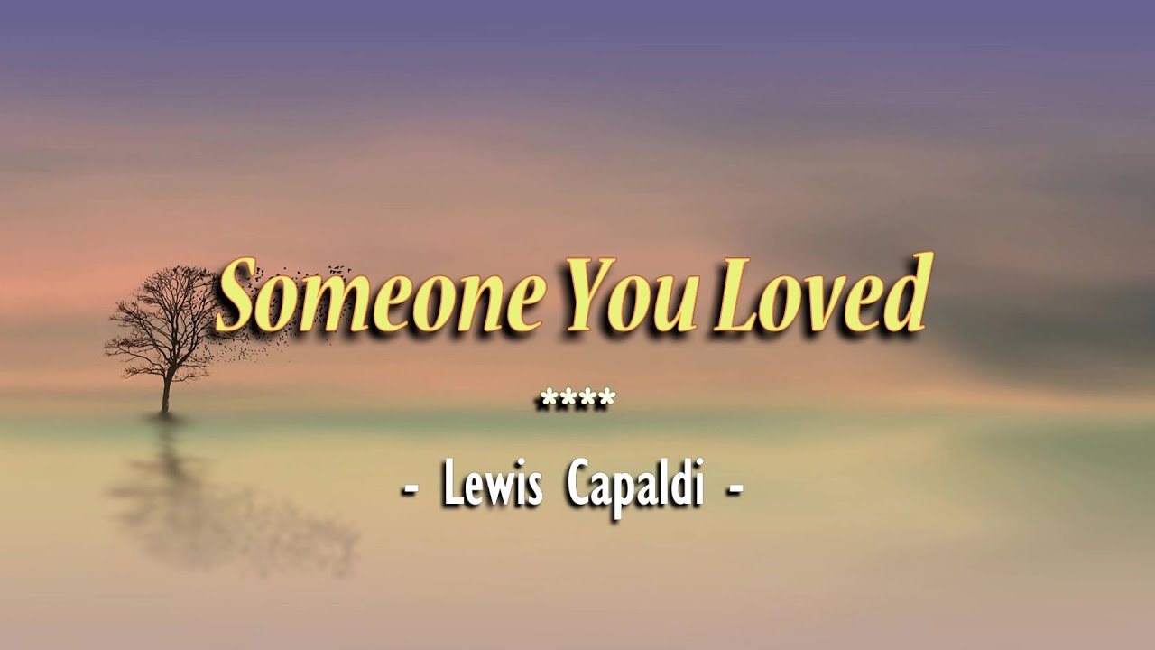 Someone You Loved - KARAOKE VERSION - as popularized by Lewis Capaldi