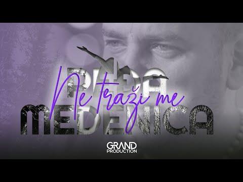 Pedja Medenica - Ne trazi me - (Official Video 2017)