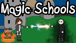 MAGIC SCHOOLS - Terrible Writing Advice
