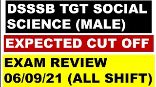 DSSSB TGT SOCIAL SCIENCE (MALE)    EXAM REVIEW    EXPECTED CUT OFF   