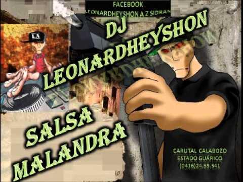 Salsa Malandra Dj Leonardheyshon Desde Carutal Calabozo Edo Guárico