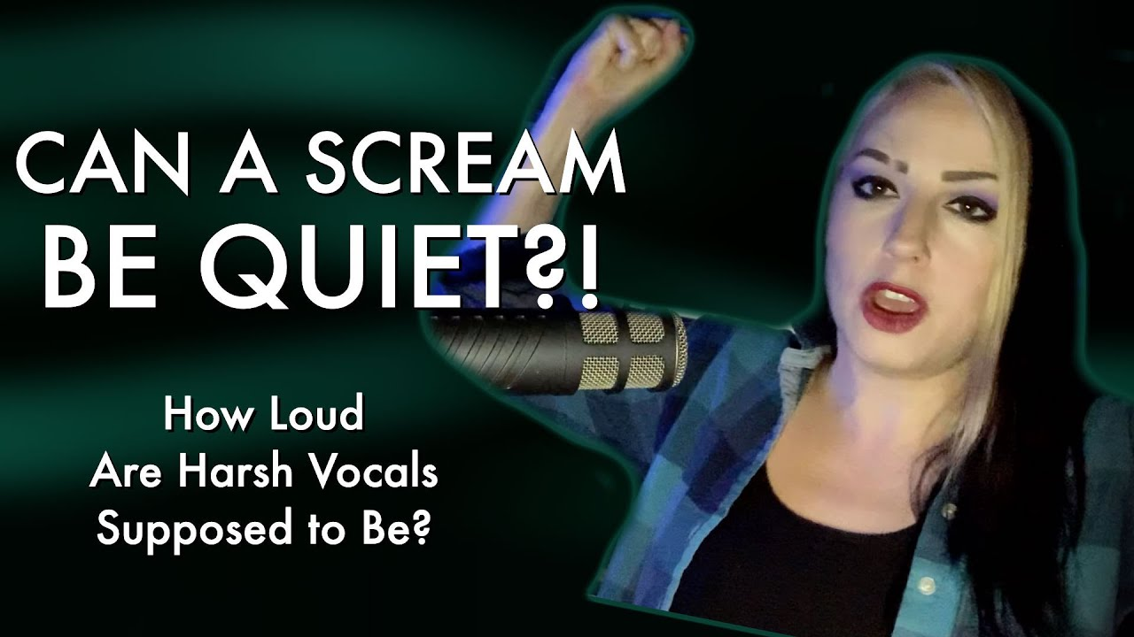 Download How LOUD should my harsh vocals be? Can a scream be quiet?