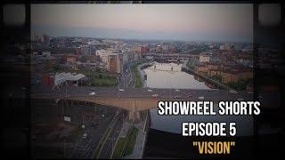 "EPISODE (5) SHOWREEL SHORTS ""VISION"""