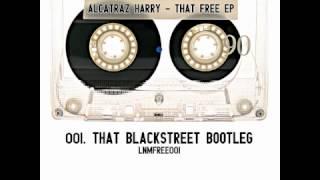 Alcatraz Harry - That Blackstreet