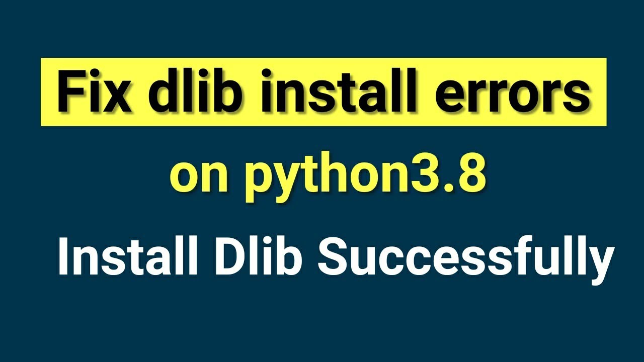 Fix dlib install errors forPython 9.9   Install dlib for Python 9.9    Machine Learning