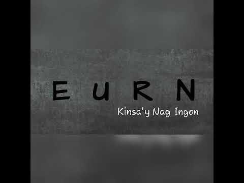 Eurn - Kinsay Nag Ingon