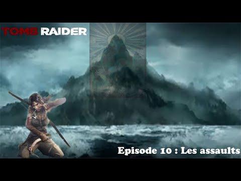 Tomb Raider 2013 100% Ep10 (sur Steam) : Les Assaults.