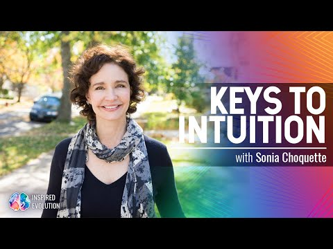 Sonia Choquette On Intuition As The Key To An Amazing Life