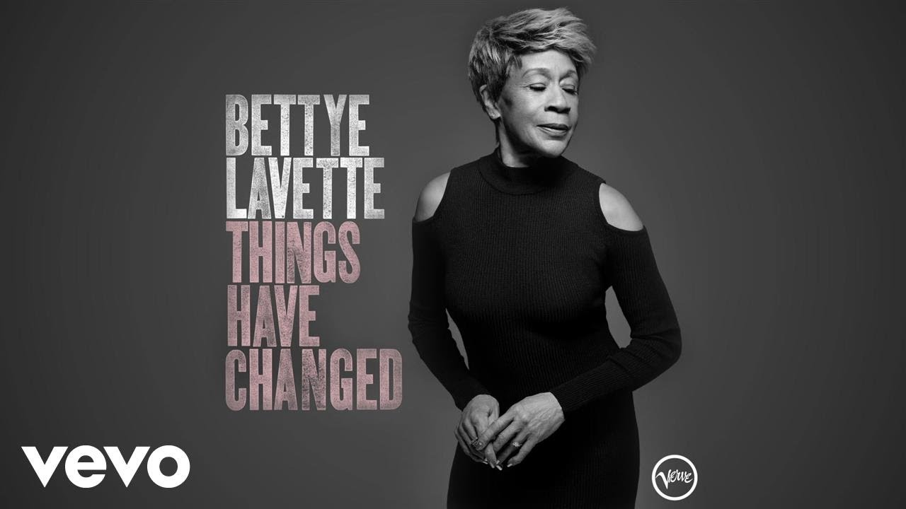 video: Bettye LaVette - Things Have Changed