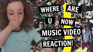WHERE ARE U NOW | MUSIC VIDEO REACTION!