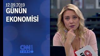 Günün Ekonomisi 12 09 2019 Perşembe