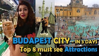Top 8 Must See Attractions in Budapest | Debina Decodes | Travel Ep 04