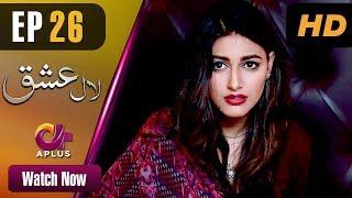Pakistani Drama | Laal Ishq - Episode 26 | Aplus Dramas | Faryal Mehmood, Saba Hameed