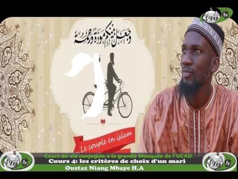 Cours de Vie conjugale avec Oustaz Niang Mbaye Cours 4 Les Critères De Choix D'un Mari