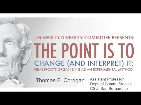 "Thomas F. Corrigan ""The Point is To Change (and Interpret) It"""