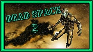 DEAD SPACE 2 PC GAMEPLAY 1080p 60fps |Ep1| The Pulse Rifle