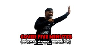 #Cover  five minutes (selamat tinggal masa lalu )