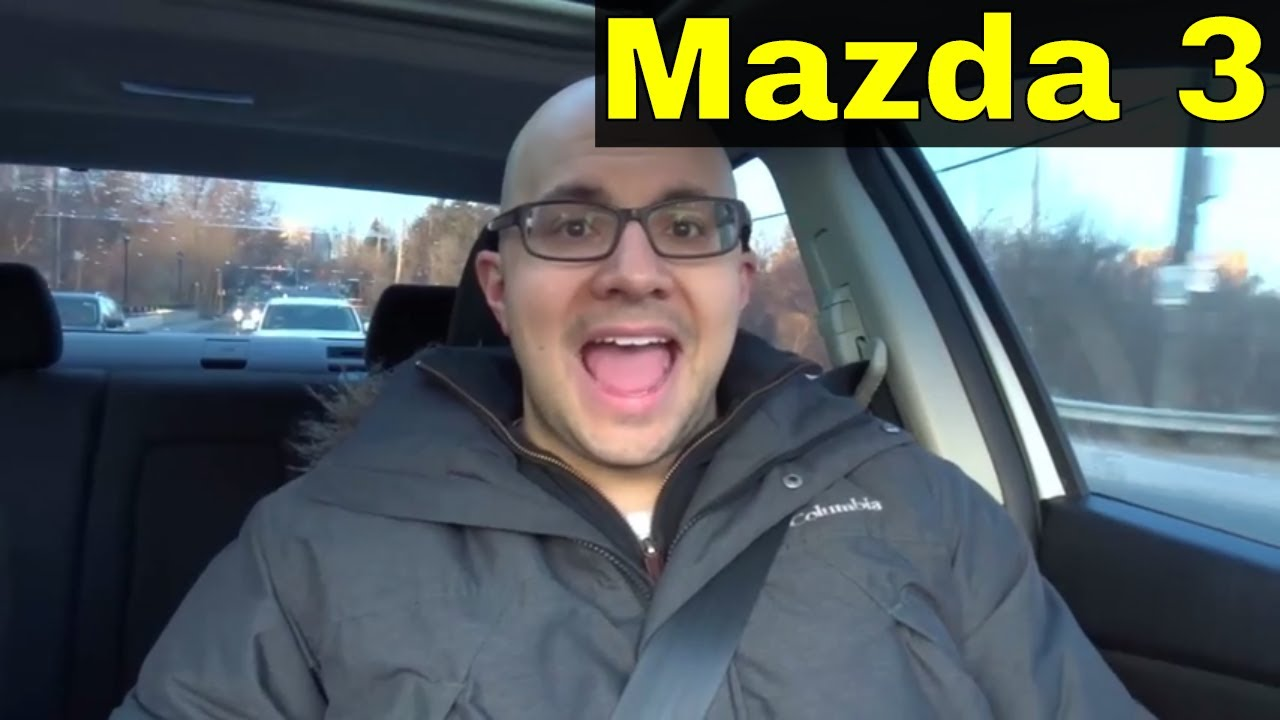 7 Things You Should Do To Your Mazda 3 - YouTube