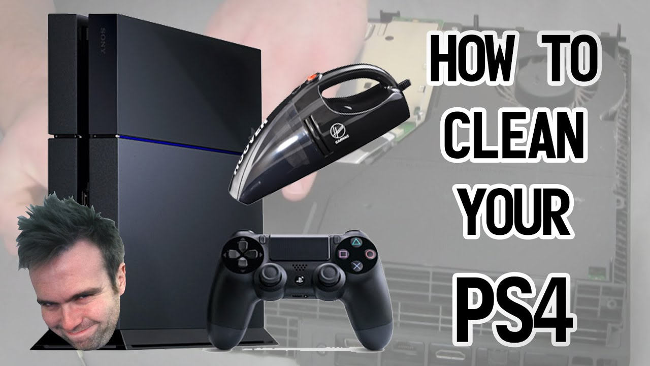 how to clean your ps4 have a fiddle with liam youtube