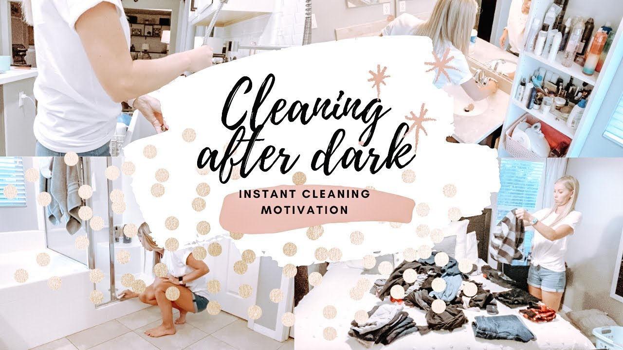 INSTANT CLEANING MOVTIVATION // AFTER DARK CLEAN WITH ME