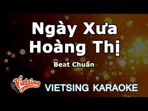 Ngày Xưa Hoàng Thị   - Beat Chuẩn - Vietsing Karaoke