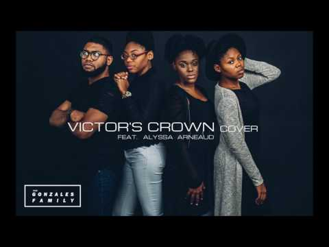 The Gonzales Family - Victor's Crown (Cover) ft. Alyssa Arneaud [Audio]