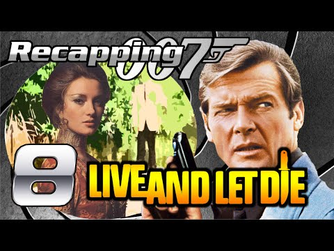 Recapping 007 #8 - Live and Let Die (1973) (Review)