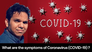 What are the symptoms of Coronavirus (COVID-19) ?