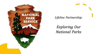 Lifeline Partnership: Exploring National Parks