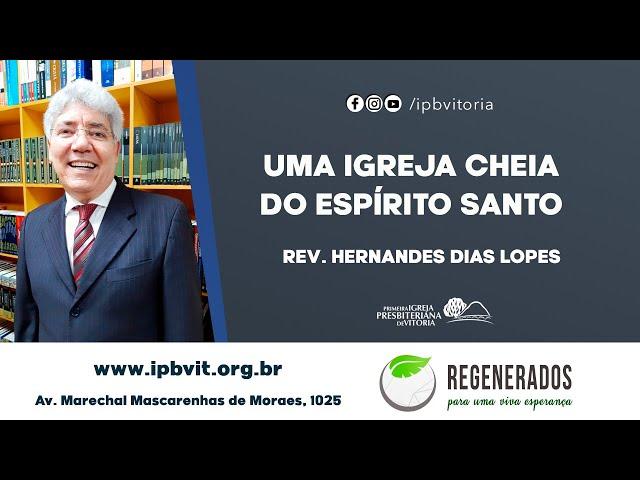 Rev. Hernandes Dias Lopes - Atos 4.1-31