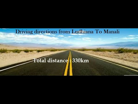 Tourism - Driving directions from Ludhiana To Manali
